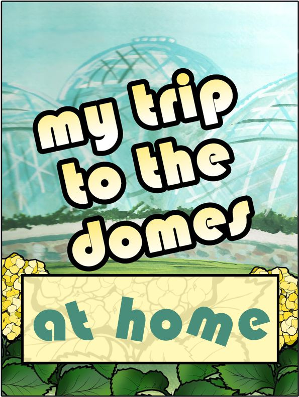 The Domes at Home